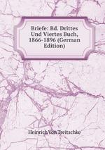 Briefe: Bd. Drittes Und Viertes Buch, 1866-1896 (German Edition)