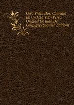 Cero Y Van Dos, Comedia En Un Acto Y En Verso, Original De Juan De Coupigny (Spanish Edition)