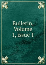 Bulletin, Volume 1,issue 1