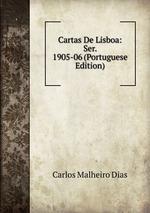 Cartas De Lisboa: Ser. 1905-06 (Portuguese Edition)