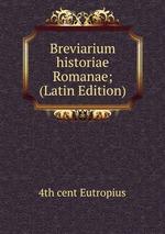 Breviarium historiae Romanae; (Latin Edition)