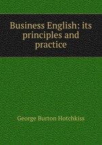 Business English: its principles and practice