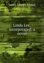 Linda Lee, incorporated: a novel