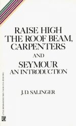 Raise High the Roof Beam: Carpenters and Seymour: An introduction