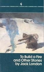 To Build a Fire and Other Stories