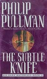 The Subtle Knife. His Dark Materials - Book II