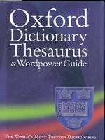 The Oxford Dictionary, Thesaurus, Wordpower Guide