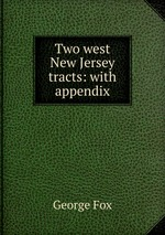 Two west New Jersey tracts: with appendix