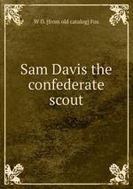 Sam Davis the confederate scout