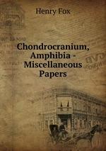 Chondrocranium, Amphibia - Miscellaneous Papers
