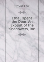 Ethel Opens the Door: An Exploit of the Shadowers, Inc