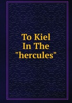 "To Kiel In The ""hercules"""