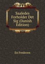 Saaledes Forholder Det Sig (Danish Edition)