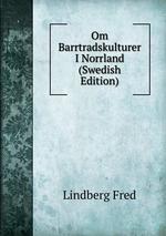 Om Barrtradskulturer I Norrland (Swedish Edition)