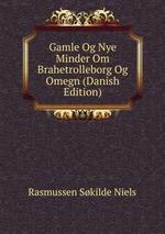 Gamle Og Nye Minder Om Brahetrolleborg Og Omegn (Danish Edition)