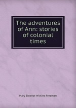 The adventures of Ann: stories of colonial times