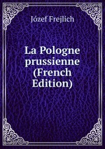 La Pologne prussienne (French Edition)
