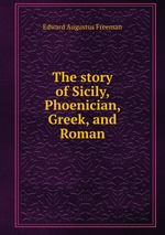 The story of Sicily, Phoenician, Greek, and Roman