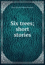 Six trees. Short stories