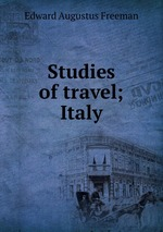 Studies of travel; Italy