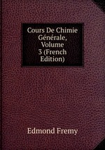 Cours De Chimie Gnrale, Volume 3 (French Edition)