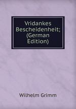 Vridankes Bescheidenheit; (German Edition)