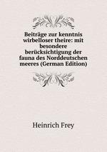 Beitrge zur kenntnis wirbelloser theire: mit besondere bercksichtigung der fauna des Norddeutschen meeres (German Edition)
