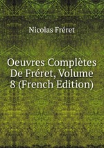 Oeuvres Compltes De Frret, Volume 8 (French Edition)