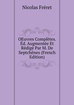 OEuvres Compltes. d. Augmente Et Rdig Par M. De Septchnes (French Edition)