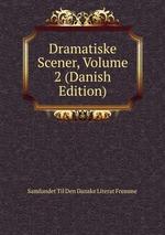 Dramatiske Scener, Volume 2 (Danish Edition)