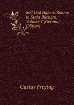 Soll Und Haben. Roman in Sechs Bchern Volume 1