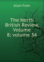 The North British Review, Volume 8;volume 34