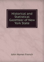 Historical and Statistical Gazetteer of New York State