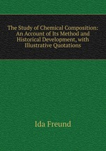 The Study of Chemical Composition: An Account of Its Method and Historical Development, with Illustrative Quotations