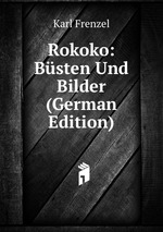 Rokoko: Bsten Und Bilder (German Edition)