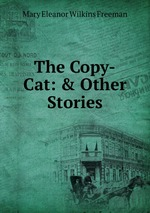 The Copy-Cat: & Other Stories