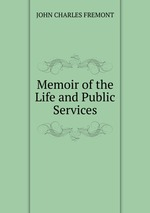 Memoir of the Life and Public Services