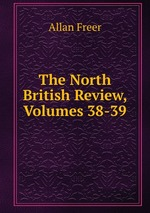 The North British Review, Volumes 38-39