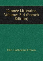 L`anne Littraire, Volumes 3-4 (French Edition)