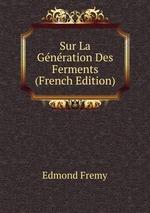 Sur La Gnration Des Ferments (French Edition)
