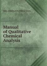 Manual of Qualitative Chemical Analysis