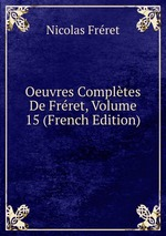 Oeuvres Compltes De Frret, Volume 15 (French Edition)