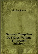 Oeuvres Compltes De Frret, Volume 17 (French Edition)