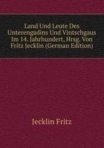 Land Und Leute Des Unterengadins Und Vintschgaus. Im 14. Jahrhundert