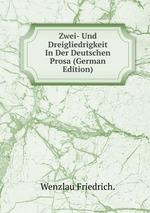 Zwei- Und Dreigliedrigkeit In Der Deutschen Prosa (German Edition)