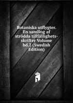 Botaniska utflygter. En samling af strdda tillfllighets- skrifter Volume bd.2 (Swedish Edition)