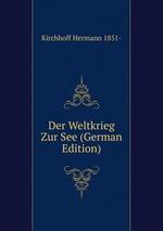 Der Weltkrieg Zur See (German Edition)