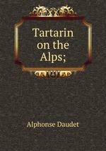 Tartarin on the Alps;