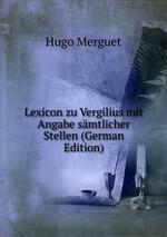 Lexicon zu Vergilius mit Angabe smtlicher Stellen (German Edition)