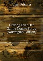 Ordbog Over Det Gamle Norske Sprog (Norwegian Edition)